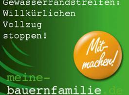 Der Button der Aktion gegen Behördenwillkür bei Gewässerrandstreifen: Die Bauernverbände im Land rufen dazu auf, über das Mitmachportal www.meine-bauernfamilie.de Protestmails zu versenden.